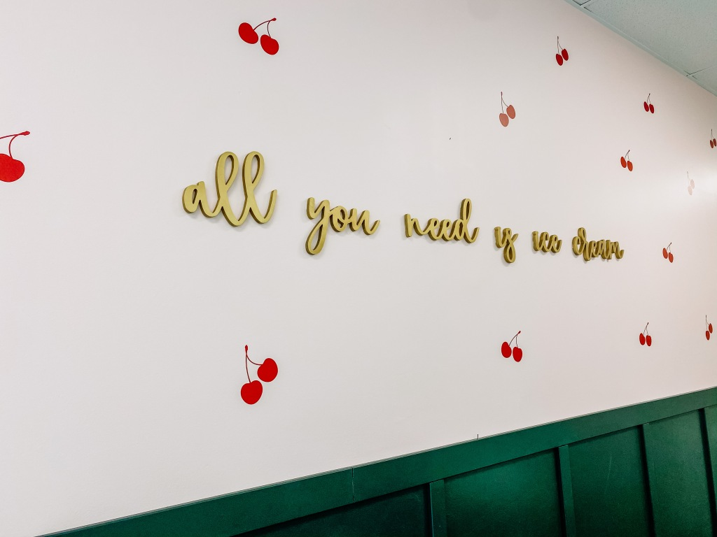 """All you need is ice cream"" decoration at Bacio's Ice Cream Shop"